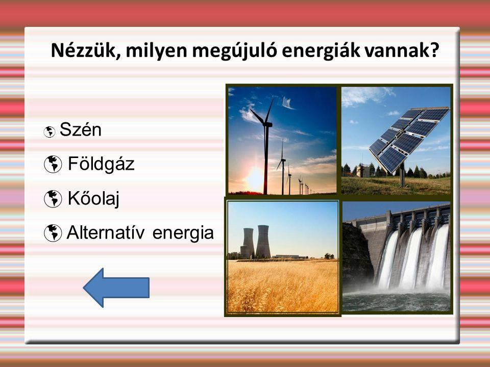 Nézzük, milyen megújuló energiák vannak