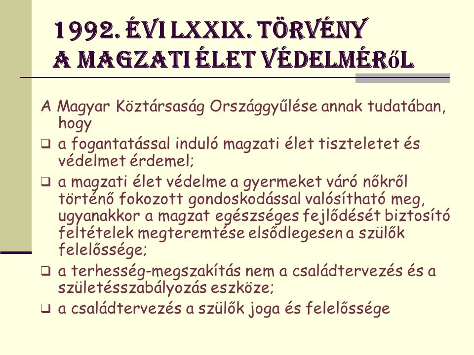1992. évi LXXIX. törvény a magzati élet védelméről