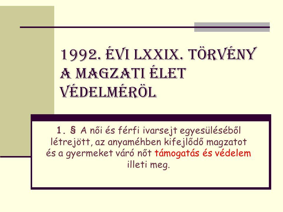 1992. évi LXXIX. törvény a magzati élet védelméröl