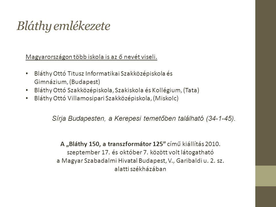 Bláthy emlékezete Magyarországon több iskola is az ő nevét viseli.