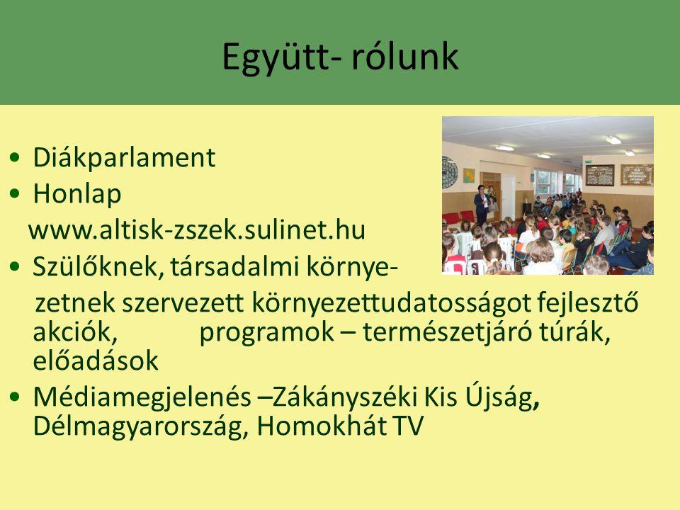Együtt- rólunk Diákparlament Honlap www.altisk-zszek.sulinet.hu
