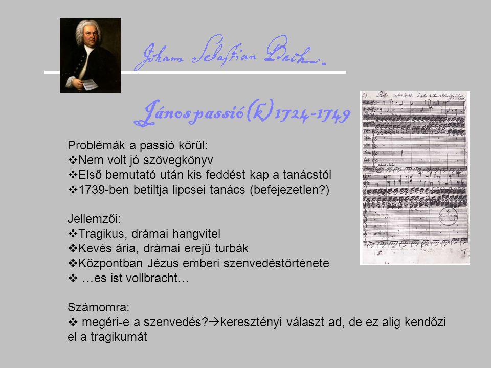 János passió(k) 1724-1749 Problémák a passió körül: