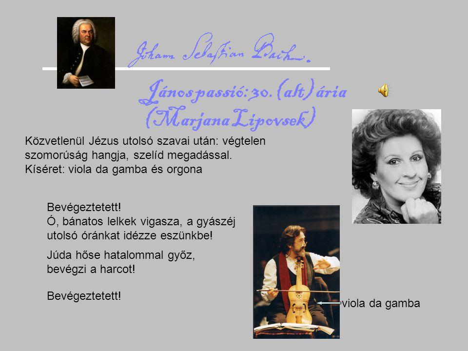János passió: 30.(alt) ária (Marjana Lipovsek)