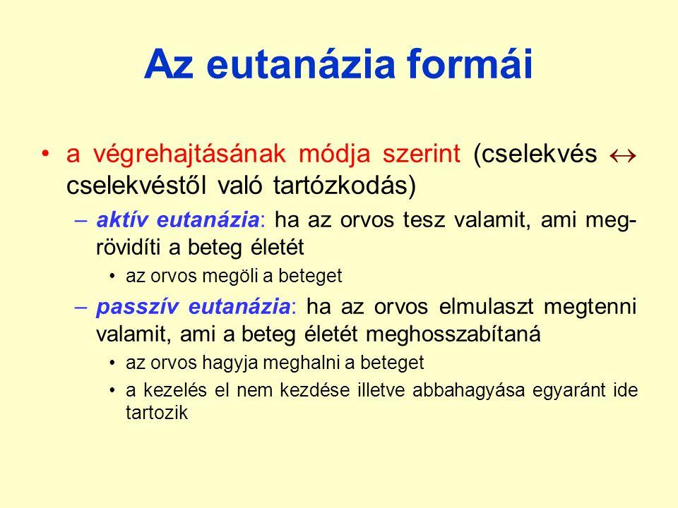 Az eutanázia formái a végrehajtásának módja szerint (cselekvés  cselekvéstől való tartózkodás)