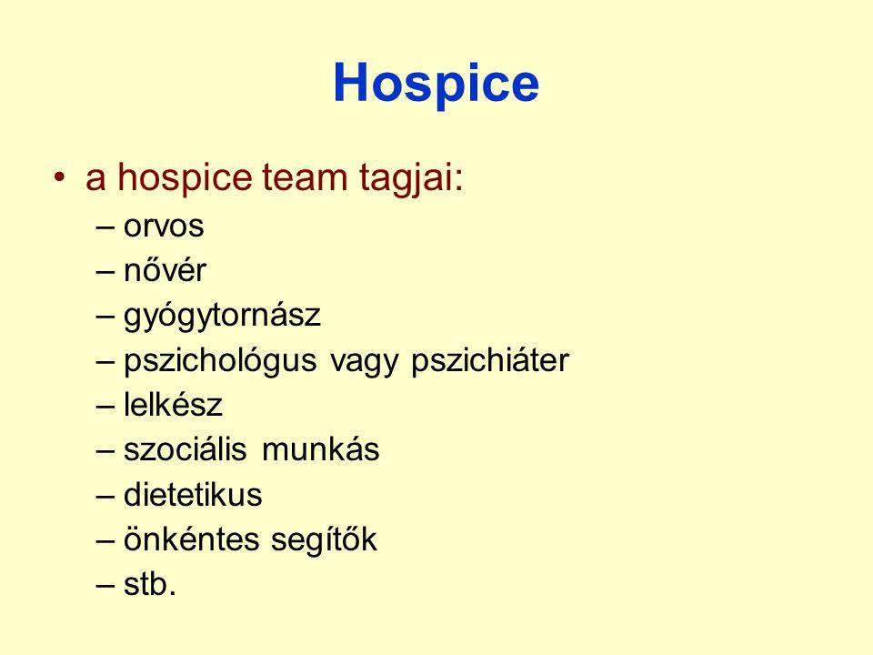 Hospice a hospice team tagjai: orvos nővér gyógytornász