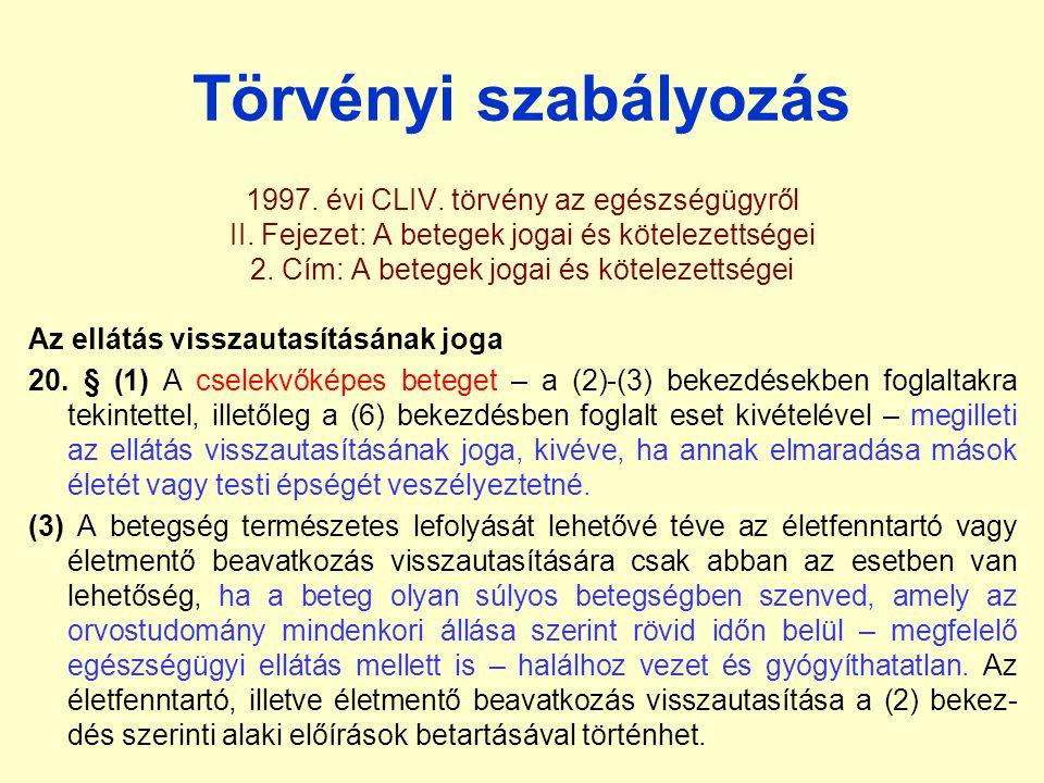 Törvényi szabályozás 1997. évi CLIV. törvény az egészségügyről