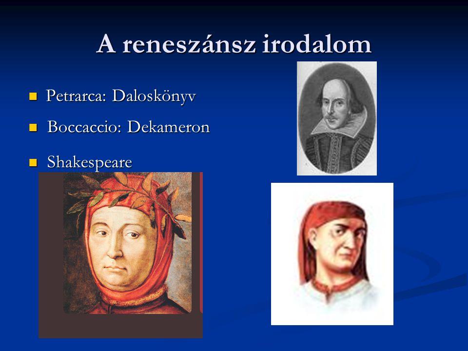 A reneszánsz irodalom Petrarca: Daloskönyv Boccaccio: Dekameron