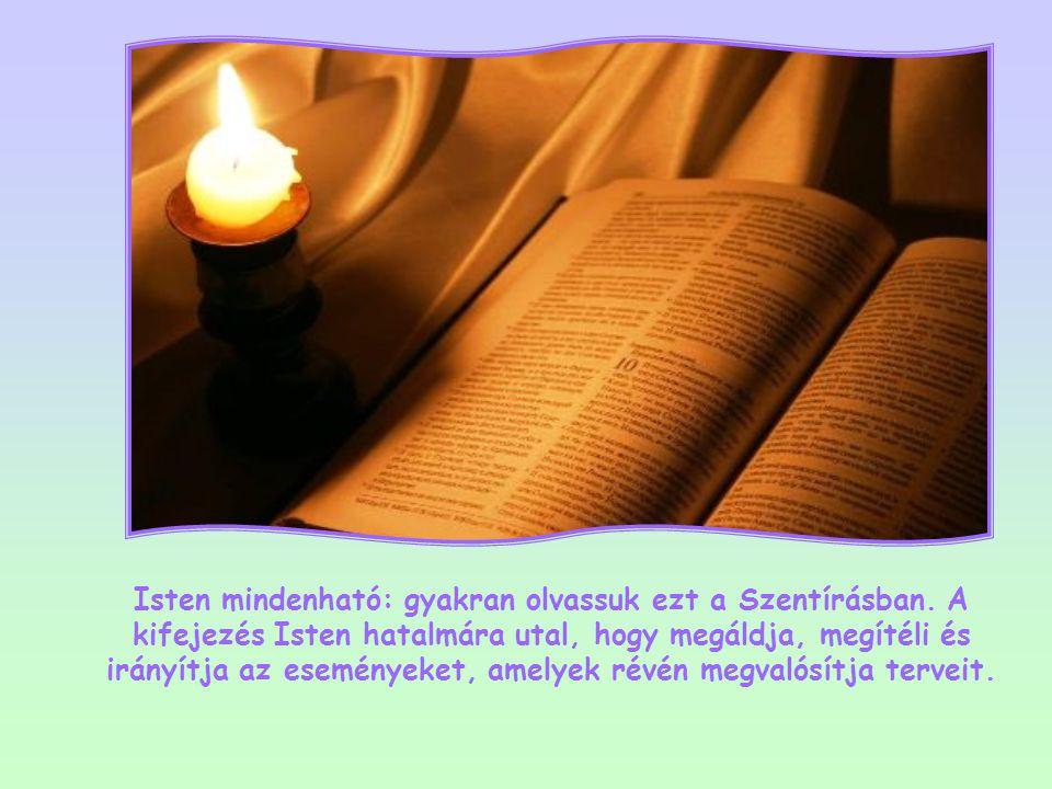 Isten mindenható: gyakran olvassuk ezt a Szentírásban