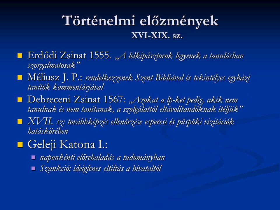 Történelmi előzmények XVI-XIX. sz.