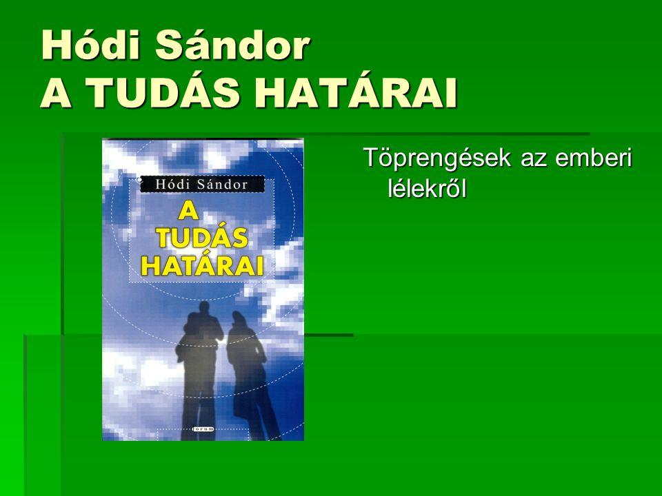 Hódi Sándor A TUDÁS HATÁRAI