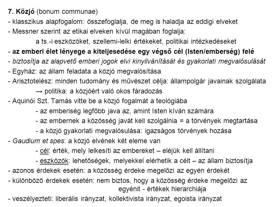7. Közjó (bonum communae)