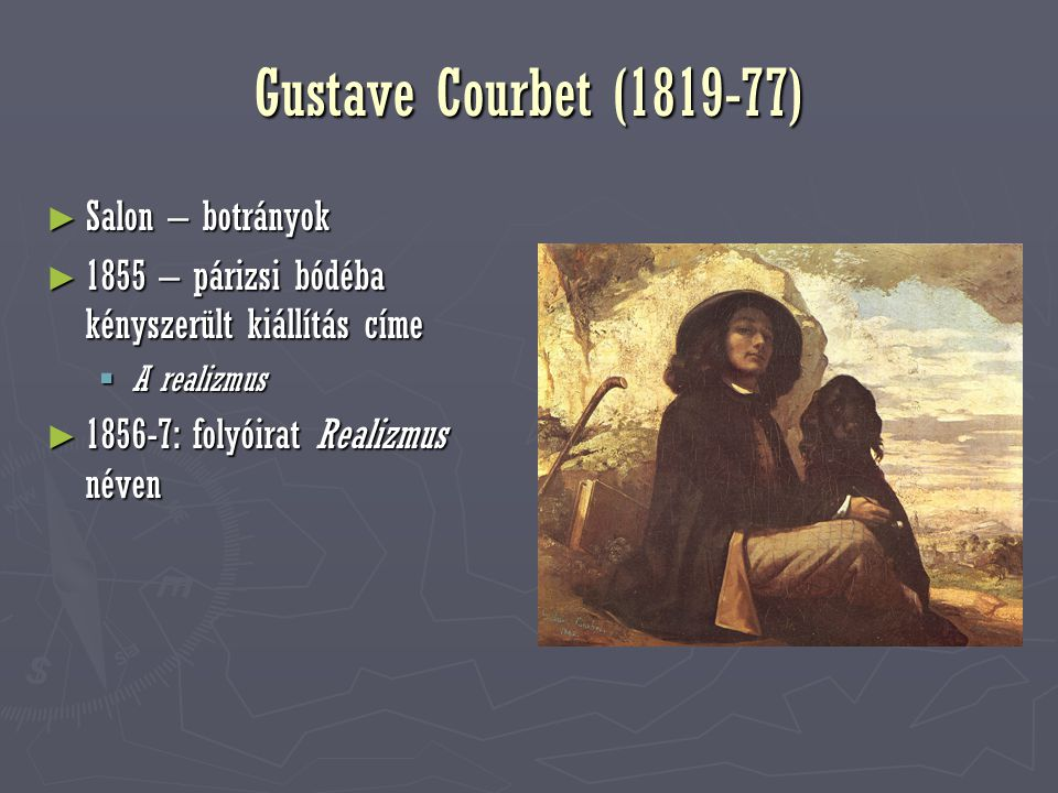 Gustave Courbet (1819-77) Salon – botrányok