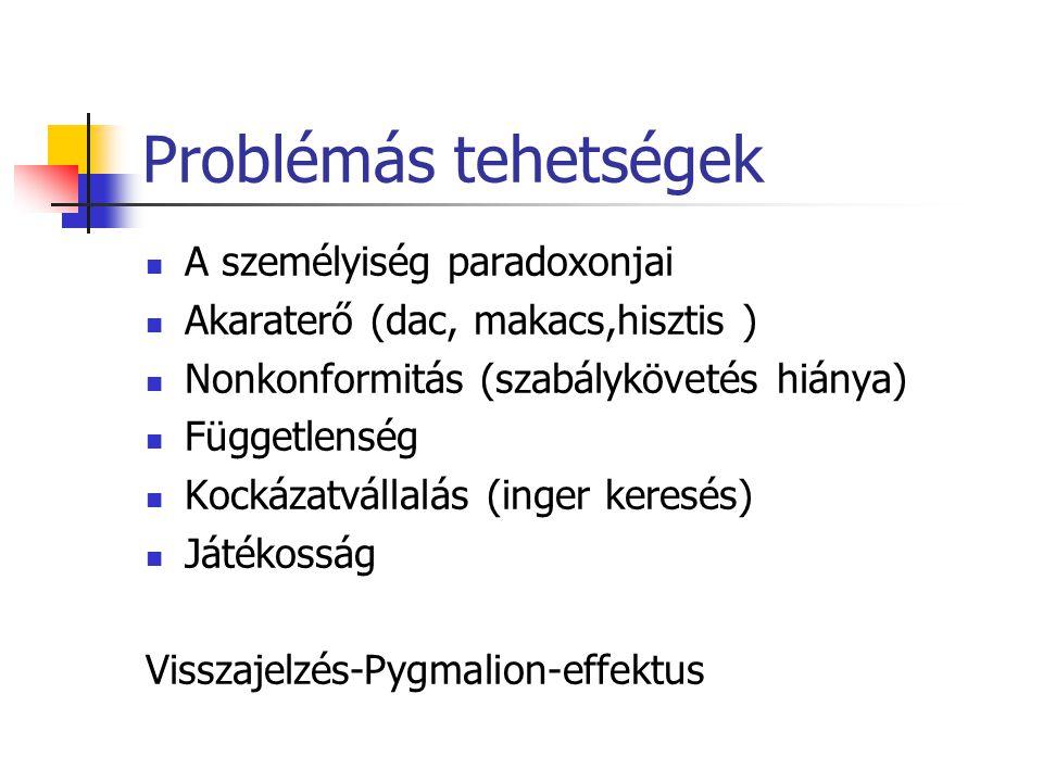 Problémás tehetségek A személyiség paradoxonjai