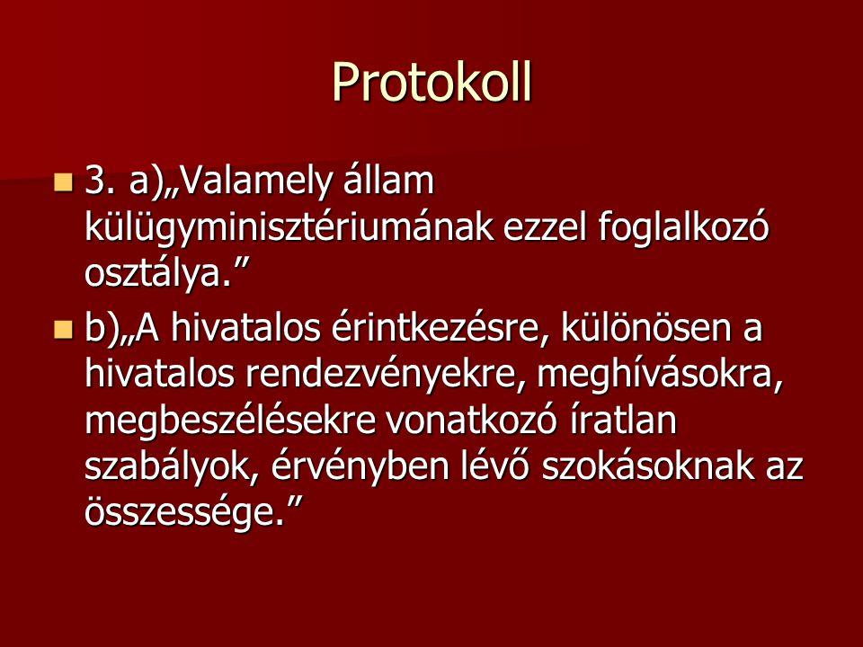 """Protokoll 3. a)""""Valamely állam külügyminisztériumának ezzel foglalkozó osztálya."""