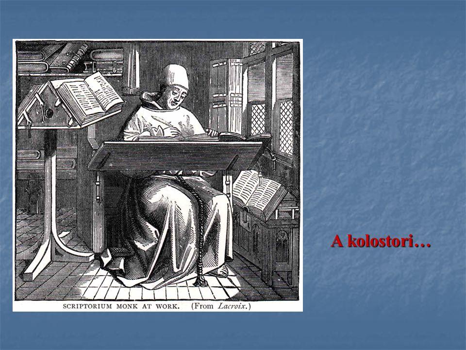 A kolostori…