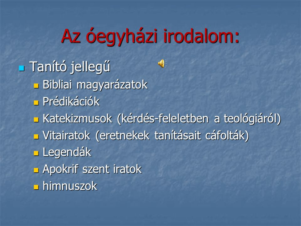 Az óegyházi irodalom: Tanító jellegű Bibliai magyarázatok Prédikációk