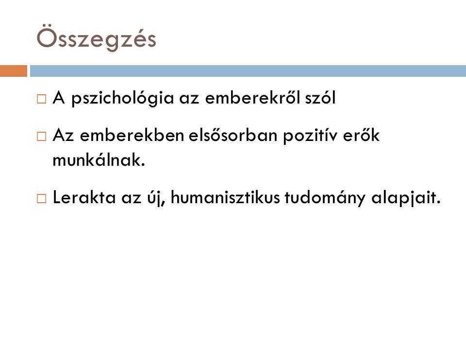 Összegzés A pszichológia az emberekről szól