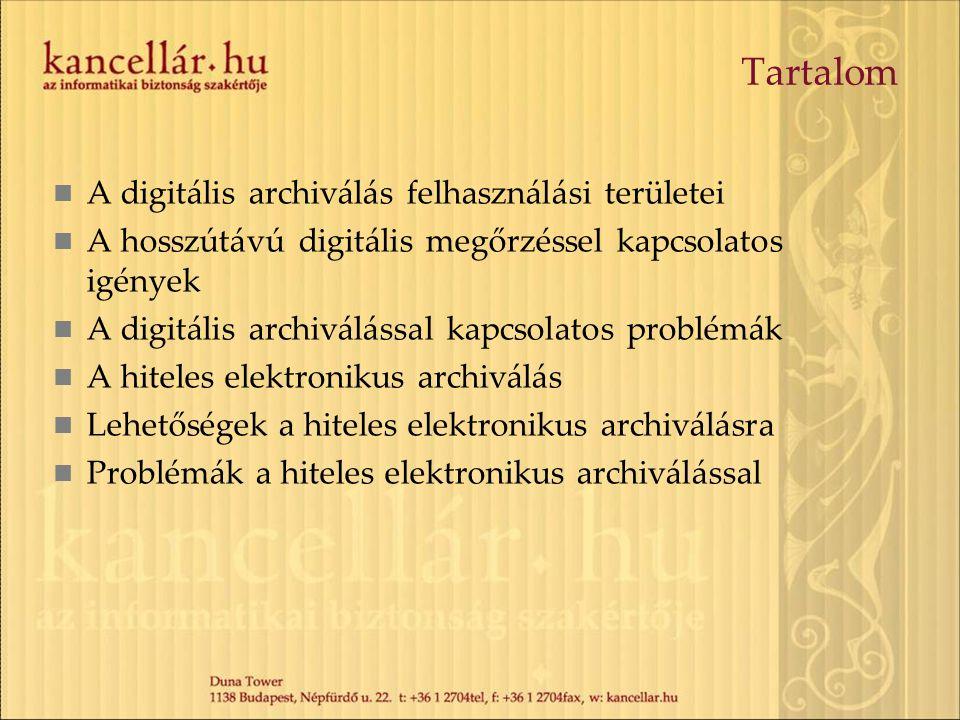 Tartalom A digitális archiválás felhasználási területei