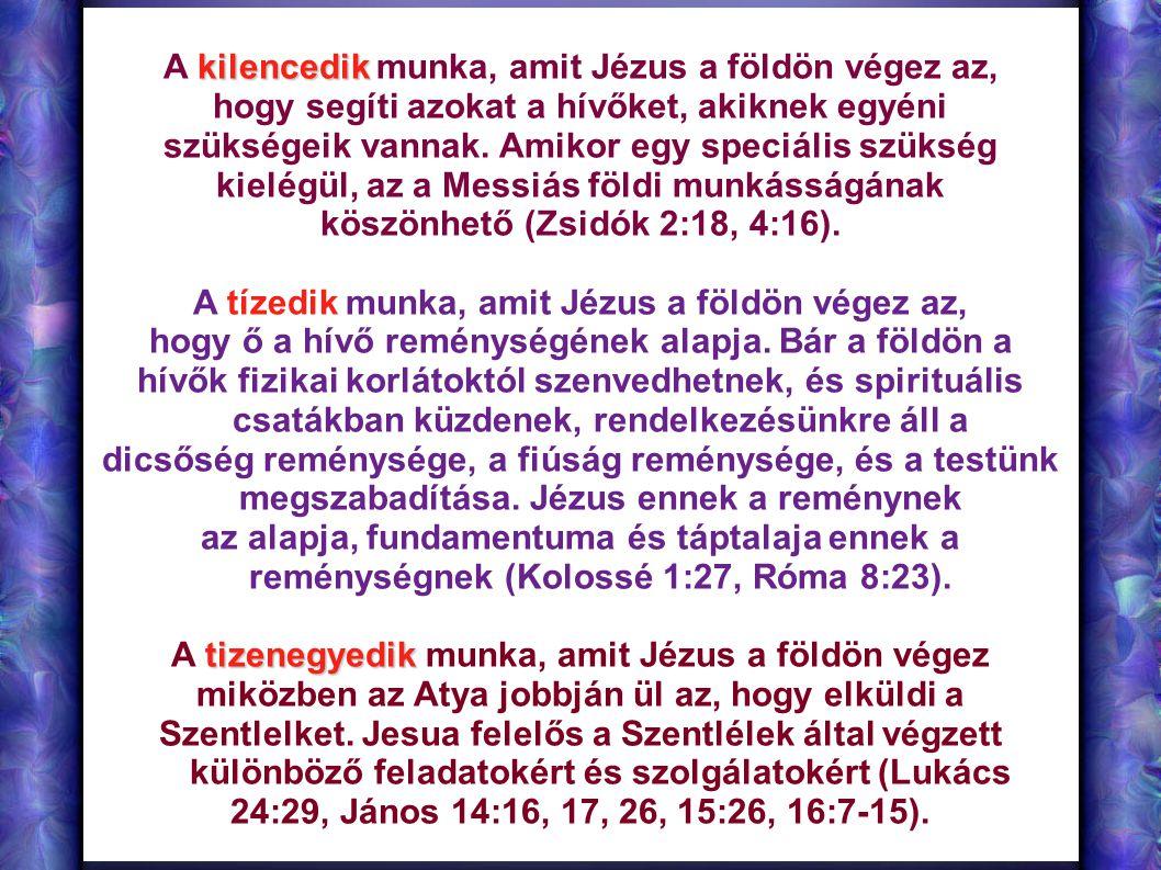 A kilencedik munka, amit Jézus a földön végez az,