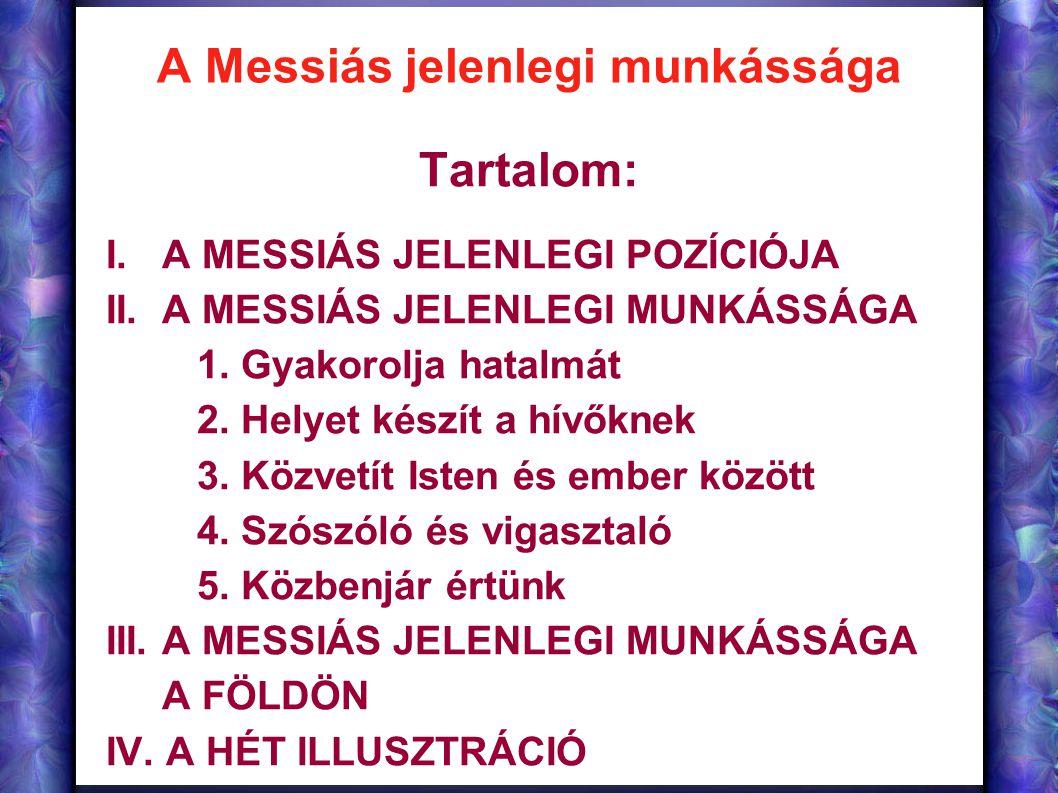 A Messiás jelenlegi munkássága