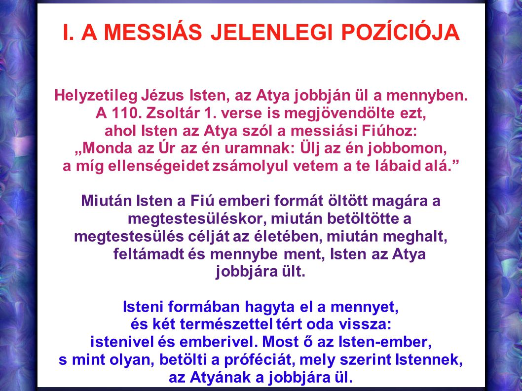 I. A MESSIÁS JELENLEGI POZÍCIÓJA