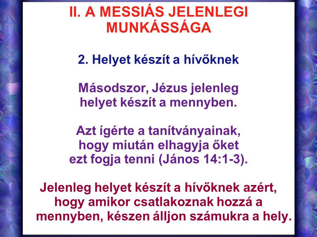 II. A MESSIÁS JELENLEGI MUNKÁSSÁGA