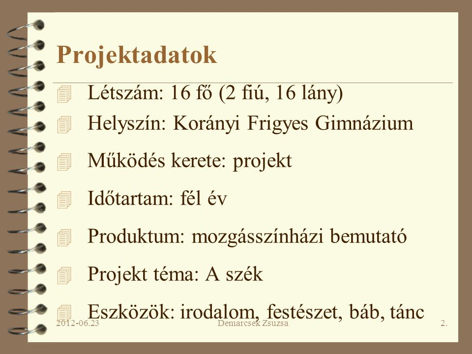 Projektadatok Létszám: 16 fő (2 fiú, 16 lány)
