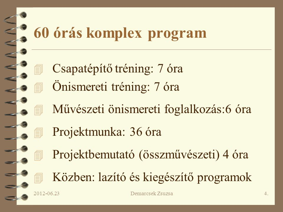 60 órás komplex program Csapatépítő tréning: 7 óra