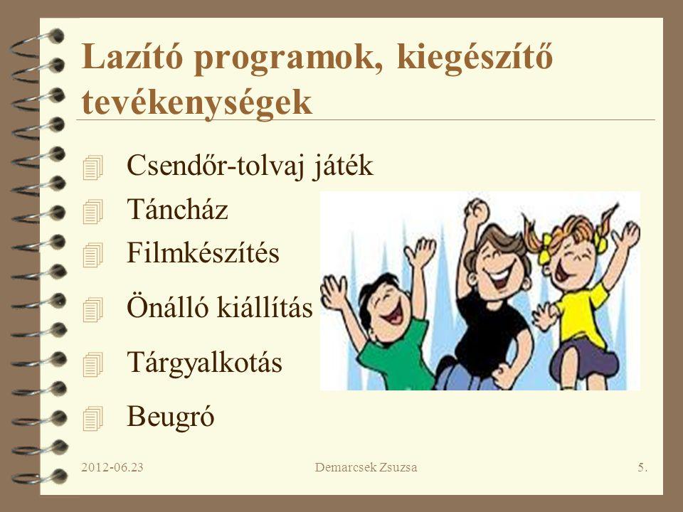 Lazító programok, kiegészítő tevékenységek