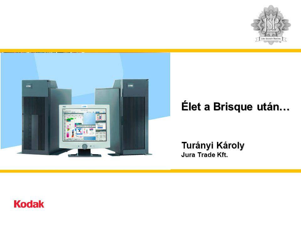 Élet a Brisque után… Turányi Károly Jura Trade Kft.