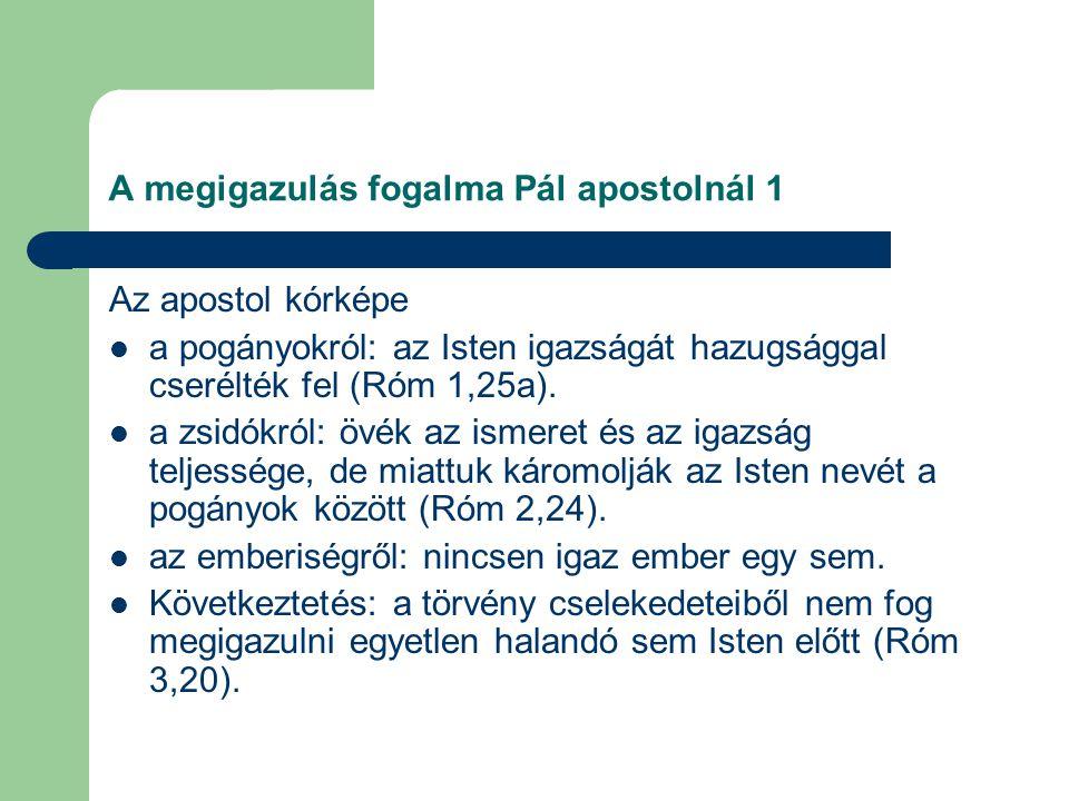 A megigazulás fogalma Pál apostolnál 1