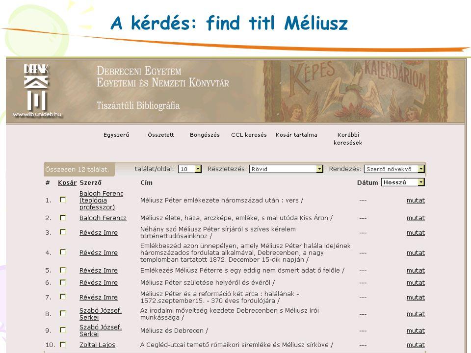 A kérdés: find titl Méliusz