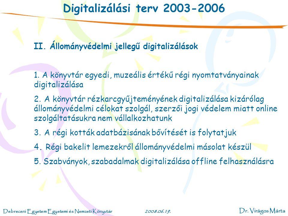 Digitalizálási terv 2003-2006 II. Állományvédelmi jellegű digitalizálások.