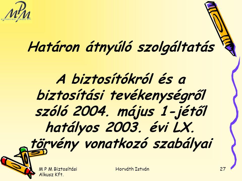 Határon átnyúló szolgáltatás A biztosítókról és a biztosítási tevékenységről szóló 2004. május 1-jétől hatályos 2003. évi LX. törvény vonatkozó szabályai
