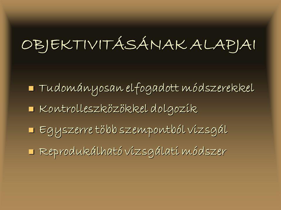 OBJEKTIVITÁSÁNAK ALAPJAI