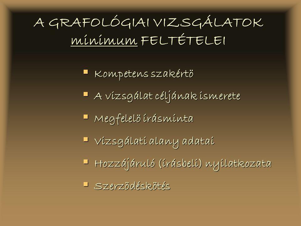 A GRAFOLÓGIAI VIZSGÁLATOK minimum FELTÉTELEI