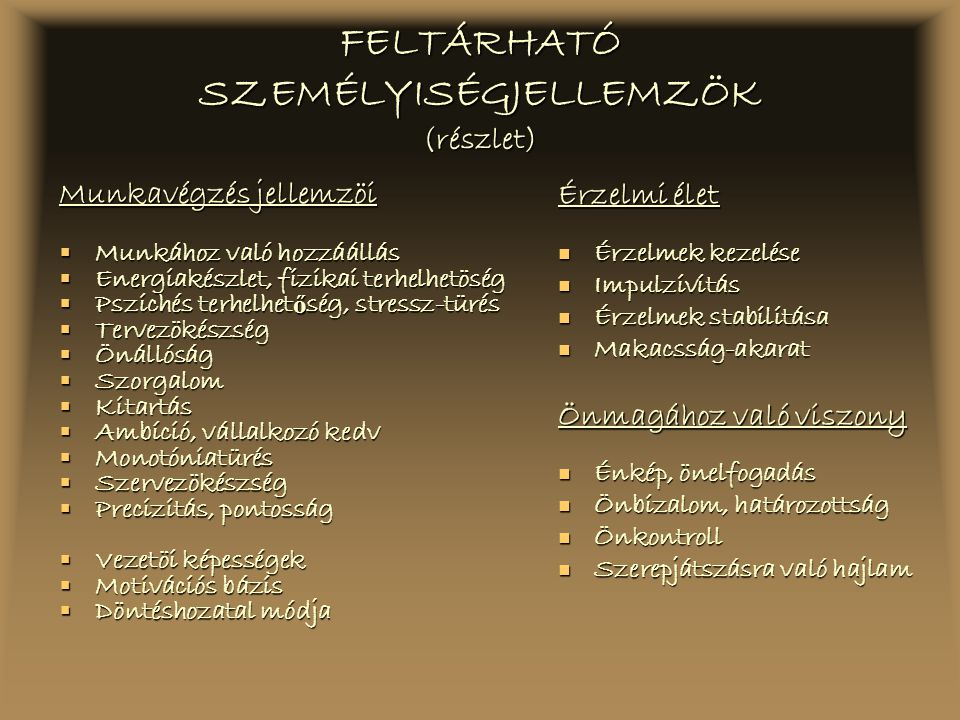 FELTÁRHATÓ SZEMÉLYISÉGJELLEMZÖK (részlet)