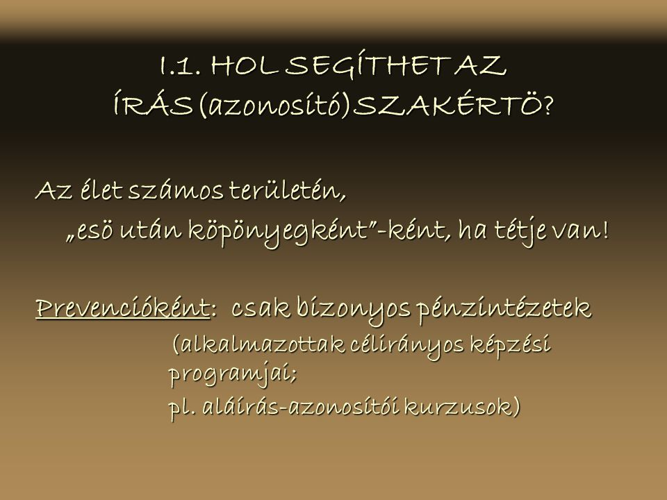 I.1. HOL SEGÍTHET AZ ÍRÁS(azonosító)SZAKÉRTÖ