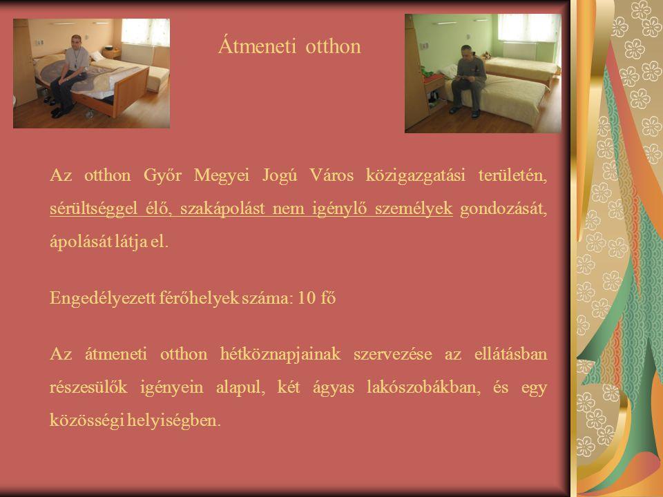 Átmeneti otthon Engedélyezett férőhelyek száma: 10 fő
