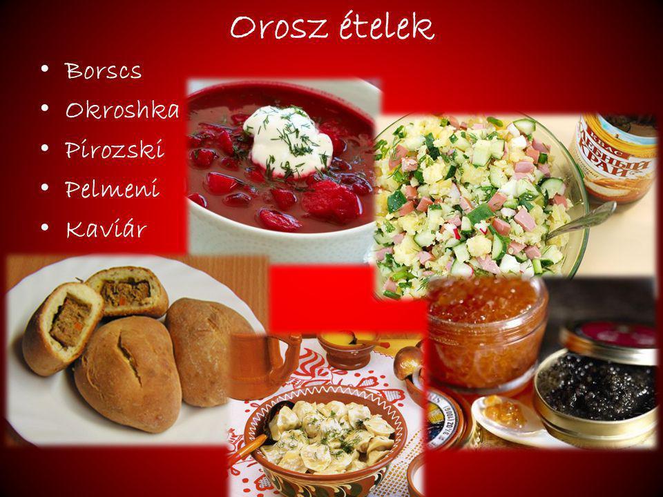 Orosz ételek Borscs Okroshka Pirozski Pelmeni Kaviár