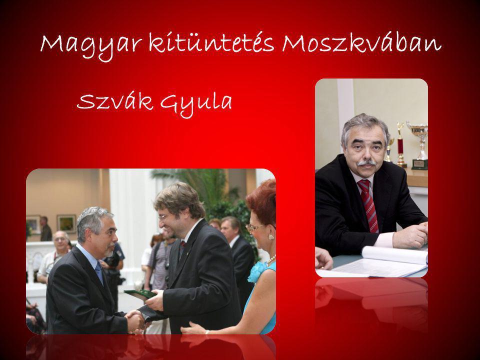 Magyar kitüntetés Moszkvában