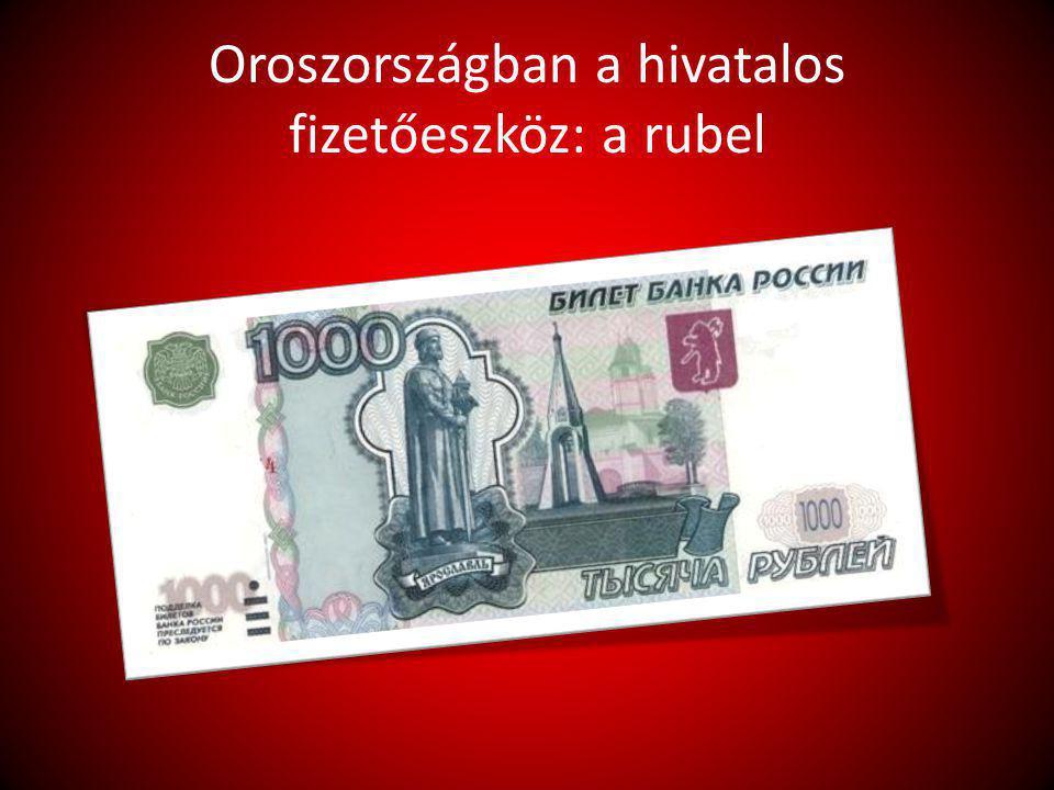 Oroszországban a hivatalos fizetőeszköz: a rubel