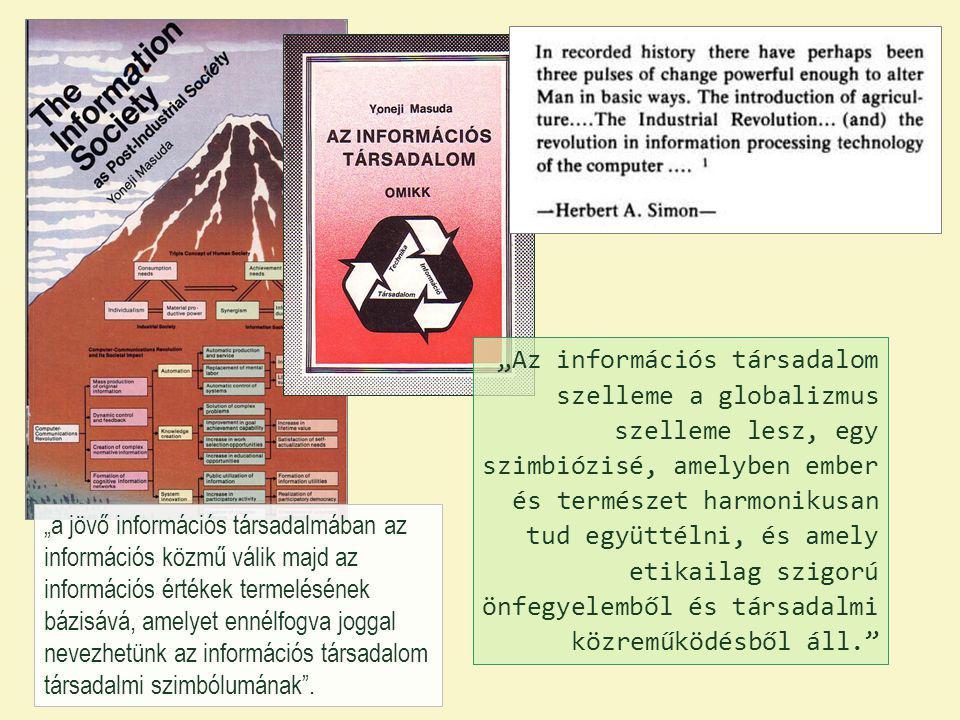 """""""Az információs társadalom szelleme a globalizmus szelleme lesz, egy szimbiózisé, amelyben ember és természet harmonikusan tud együttélni, és amely etikailag szigorú önfegyelemből és társadalmi közreműködésből áll."""