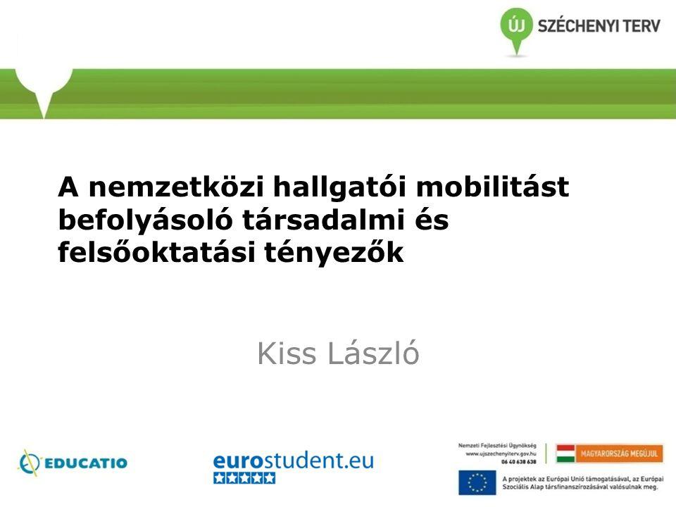 A nemzetközi hallgatói mobilitást befolyásoló társadalmi és felsőoktatási tényezők