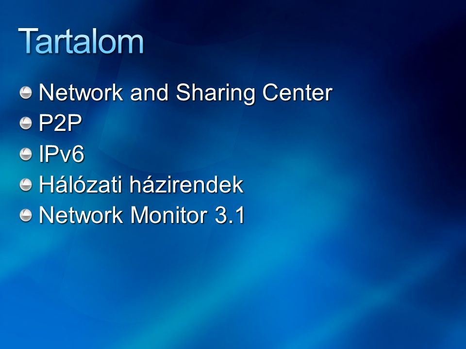 Tartalom Network and Sharing Center P2P IPv6 Hálózati házirendek