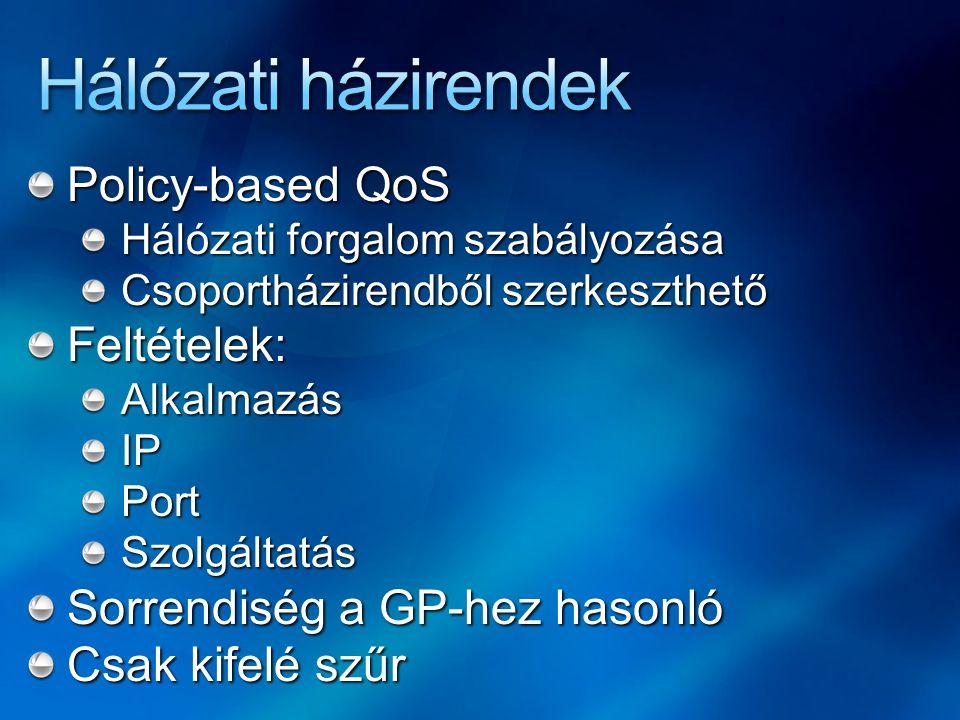 Hálózati házirendek Policy-based QoS Feltételek: