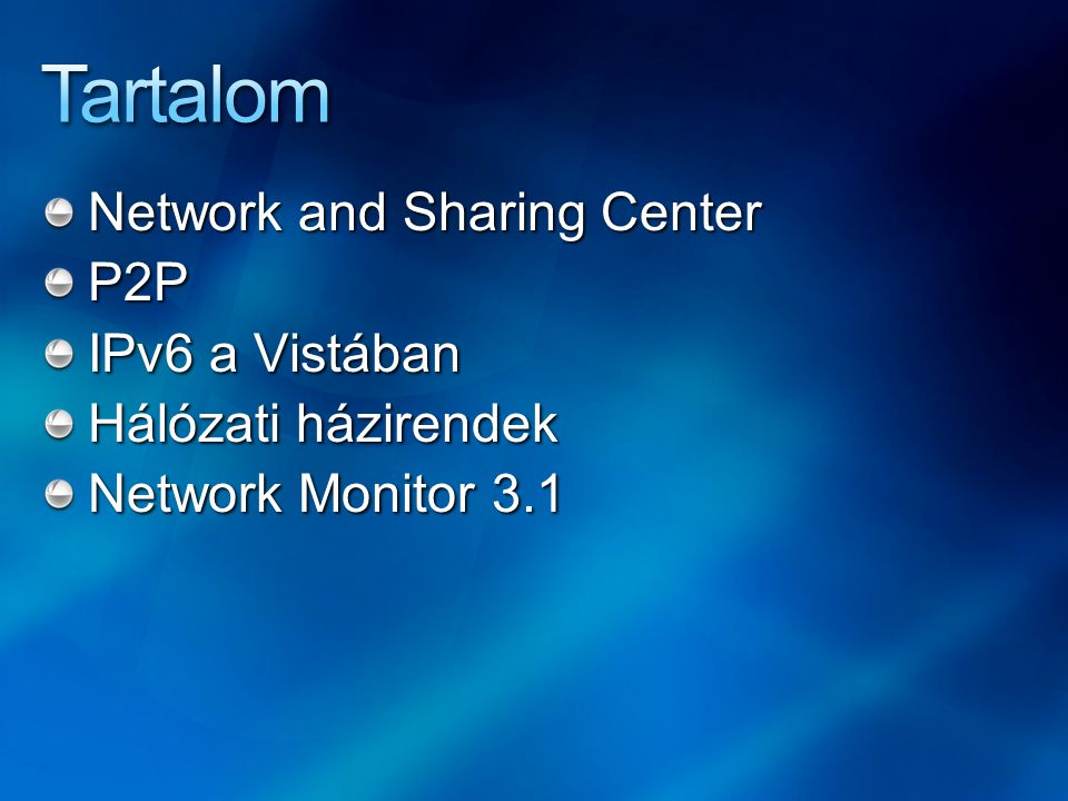 Tartalom Network and Sharing Center P2P IPv6 a Vistában