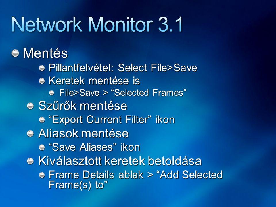 Network Monitor 3.1 Mentés Szűrők mentése Aliasok mentése