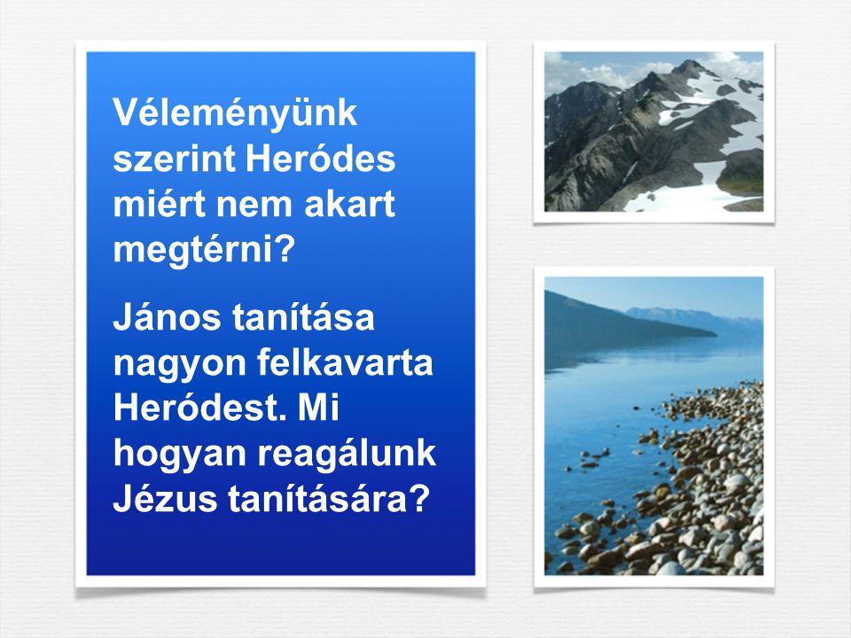 Véleményünk szerint Heródes miért nem akart megtérni