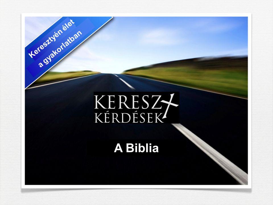 Keresztyén élet a gyakorlatban A Biblia